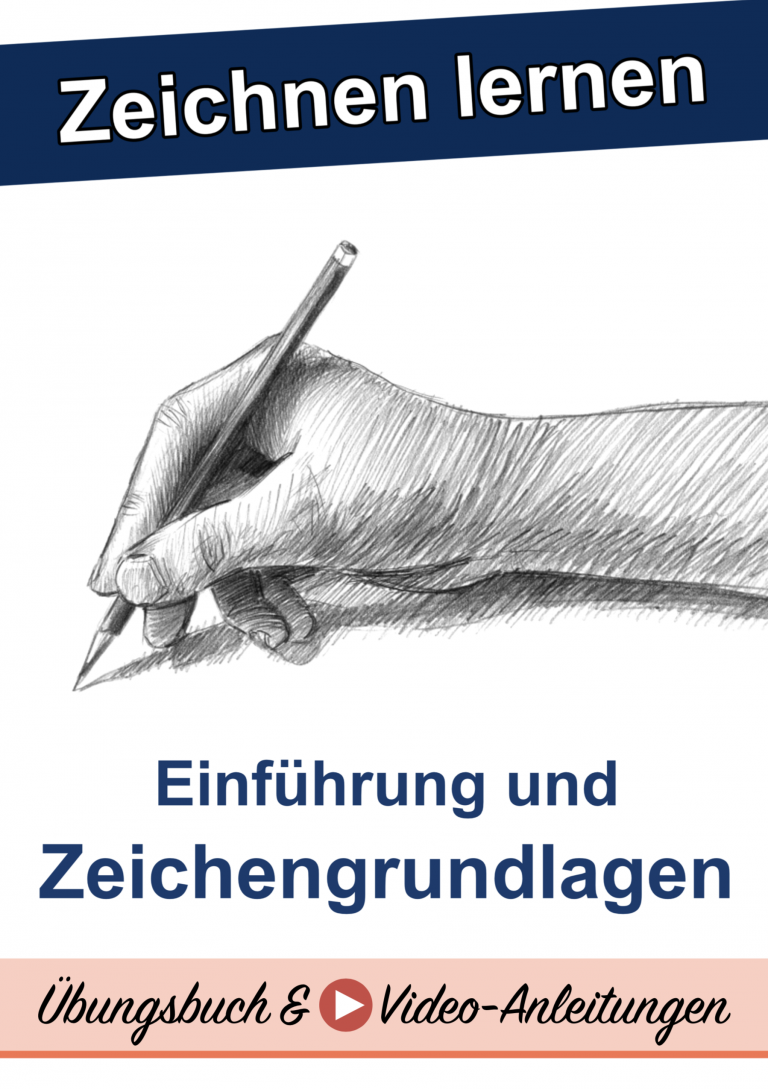 Zeichnen lernen - Einführung und Zeichengrundlagen für Anfänger - Übungsbuch & Video-Tutorials